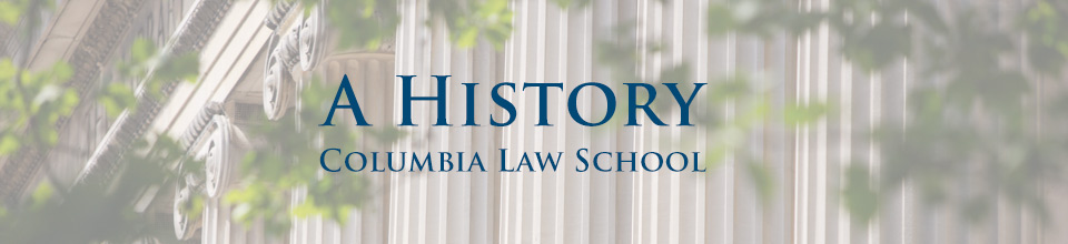 Columbia Law School: A History Banner